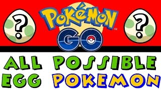 ALL POSSIBLE PoKéMoN from EGGS ♦ Pokemon GO 2km 5km 10km Egg Hatchlings