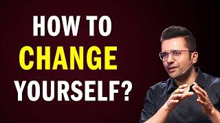 How to Change Yourself? Bỳ Sandeep Maheshwari | Hindi
