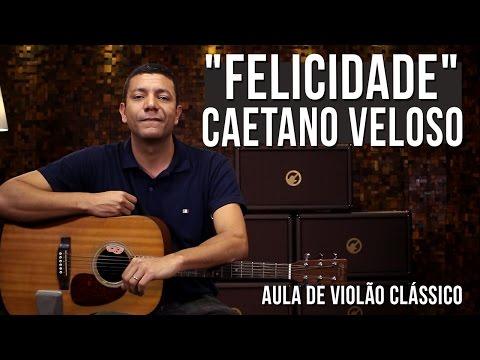 Caetano Veloso - Felicidade (como tocar - aula de violão)