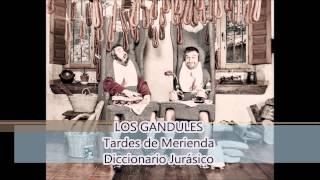 LOS GANDULES - 03 - Diccionario Jurásico (Tardes de Meriend...