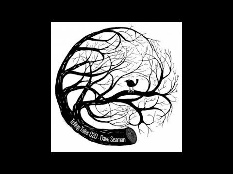 Telling Tales 020 - Dave Seaman