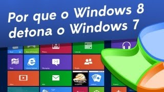 Por que o Windows 8 detona o 7? - Baixaki