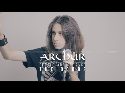 ARTHUR \ People Are Strange (The Doors)