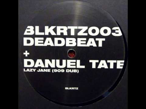Deadbeat + Danuel Tate - Lazy Jane (909 Dub)