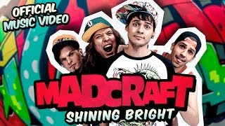 MadCraft - Shining Bright [Official Music Video]