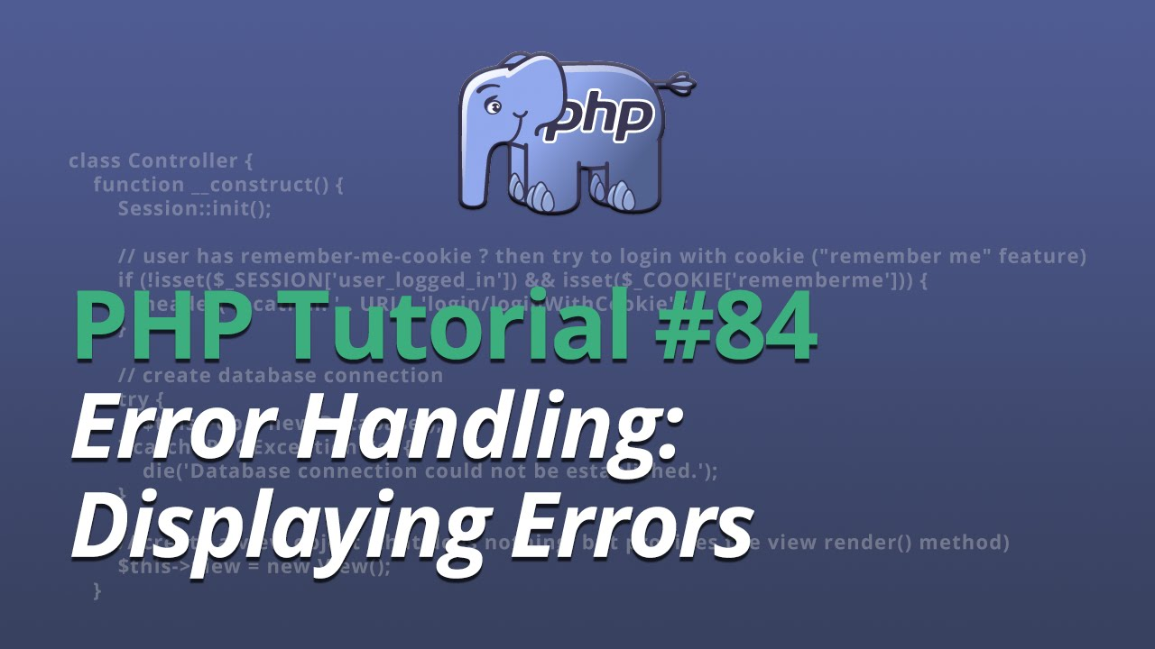 PHP Tutorial - #84 - Error Handling: Displaying Errors