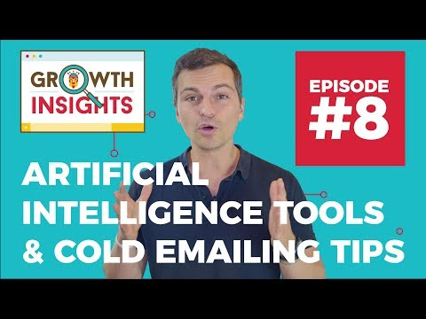 Artificial Intelligence Tools & Cold Emailing Tips - Growth Insights #8