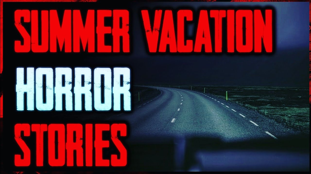 5 TRUE Scary Summer Vacation Stories | True Scary Stories From The Internet