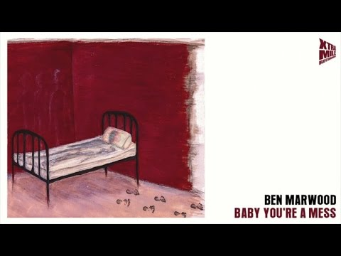 Ben Marwood - 'Baby You're A Mess' (official audio)
