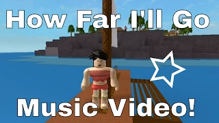 ROBLOX MUSIC VIDEO! How Far I'll Go From Disney's Moana