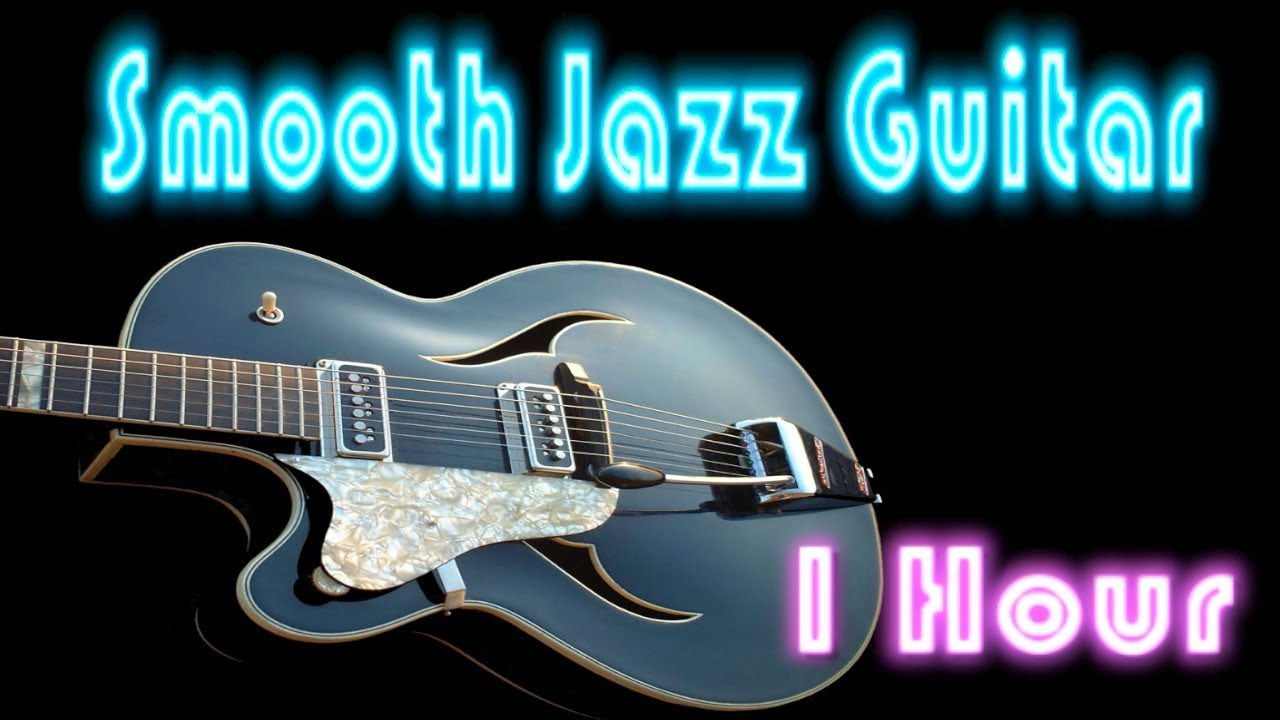 Guitar Jazz Immortal Love Full Album 1 Hour Cool And Smooth Jazz