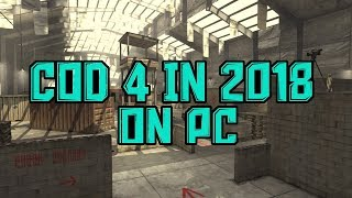 COD 4 On PC In 2018! - THIS GAME WAS EXTRAORDINARY!