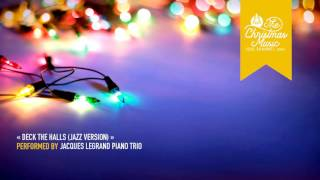 « Deck the Halls (Jazz Version) » by Jacques Legrand Piano Trio #christmasmusic #christmassongs