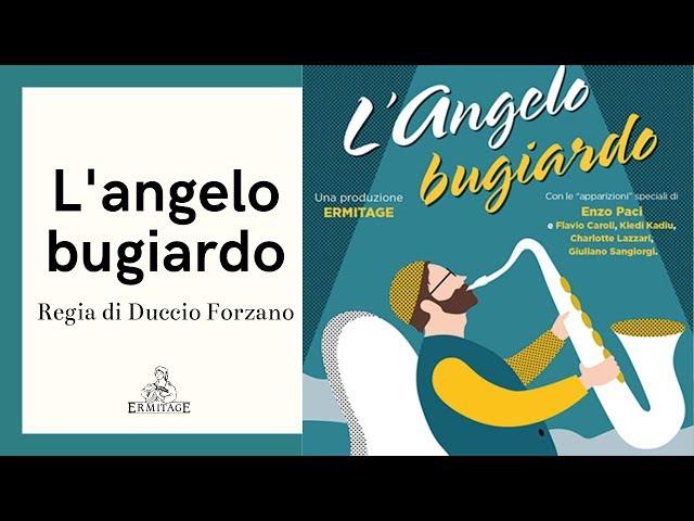 L' Angelo Bugiardo - Regia di Duccio Forzano