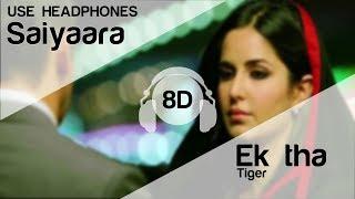Saiyaara 8D Audio Song - Ek Tha Tiger (Salman Khan | Katrina Kaif | Mohit Chauhan)