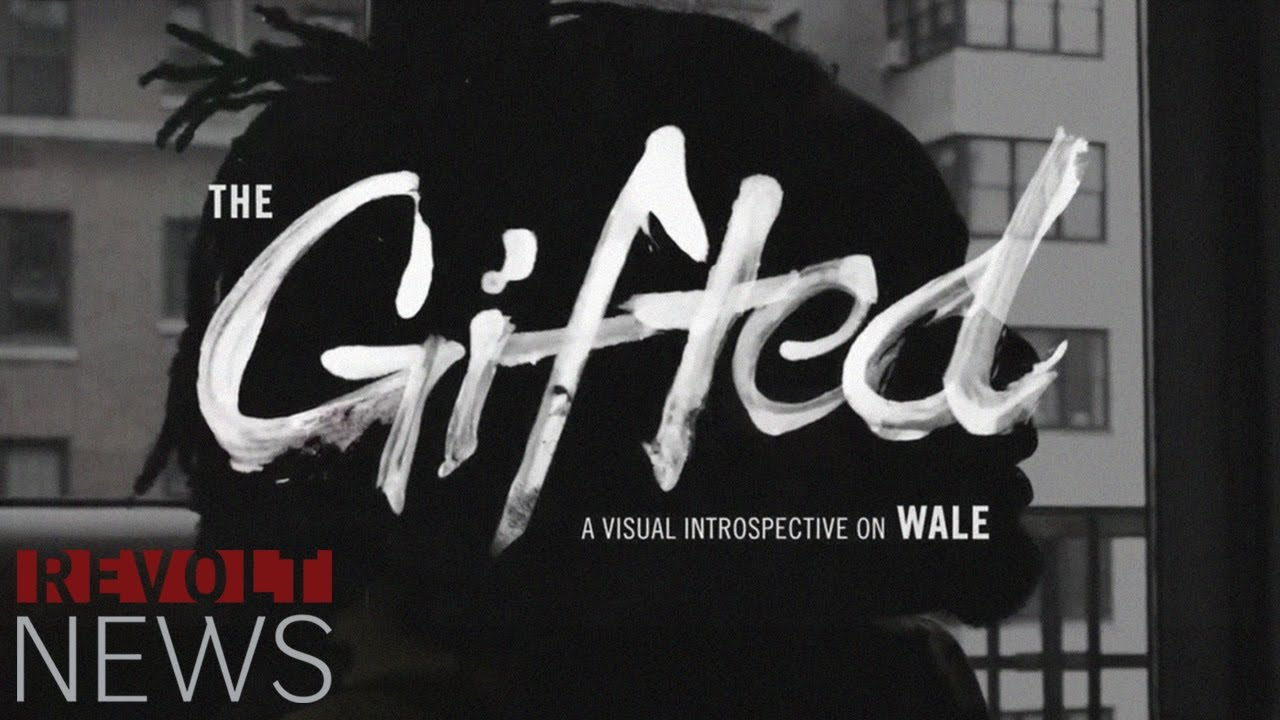 "Wale Presents ""The Gifted"" [30 Min Documentary]"