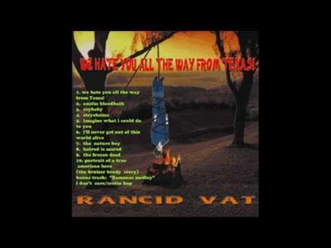 Rancid Vat - Hatred Is Sacred
