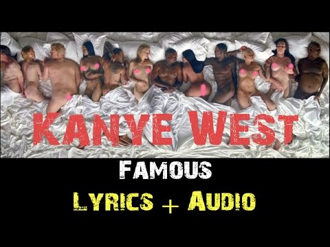 Kanye West - Famous ft. Rihanna [ Lyrics ]