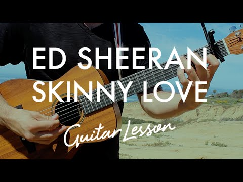 Ed Sheeran - Skinny Love (Guitar Lesson/Tutorial)