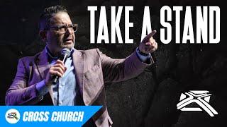 Take A Stand // Cross Church RGV // Jaime Loya
