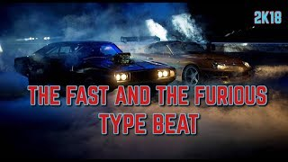 "The Fast And The Furious Type Beat 2018  ""OWN IT"" 