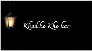 Khud ko khokar tujhko paya whatsapp status| Beautiful romantic song in the melodious voice of Arijit