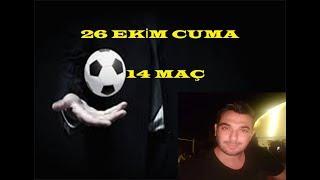 26 EKIM IDDAA BAHIS TAHMINLERI ( 14 MAC )