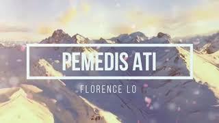 Video Pemedis ati (florence lo) download MP3, 3GP, MP4, WEBM, AVI, FLV Juli 2018