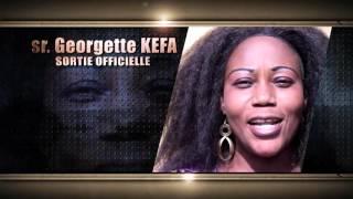 SR GEORGETTE KEFA   SPOT SORTIE OFFICIELLE DE L