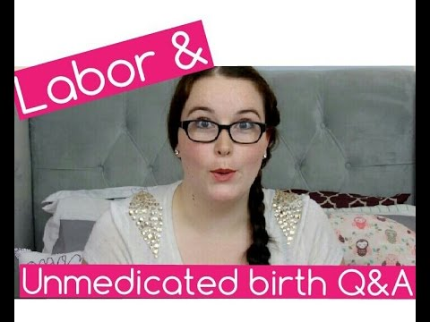 UNMEDICATED LABOR & DELIVERY Q&A
