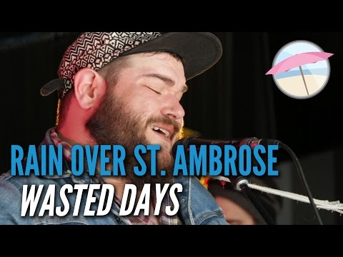Rain Over St. Ambrose - Wasted Days (Live at the Edge)