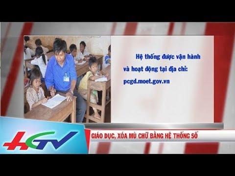 Quản lý phổ cập giáo dục, xóa mù chữ bằng hệ thống số | CÓ THỂ BẠN QUAN TÂM – 24/02/2018