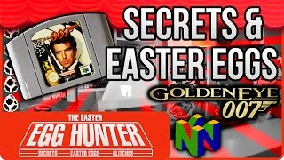 Goldeneye 007 Secrets & Easter Eggs - The Easter Egg Hunter
