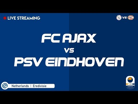 FC Ajax Vs PSV Eindhoven | Live Streaming TODAY At 4:35 Pm! - Stay Tuned!