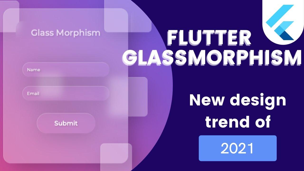 Flutter Glassmorphism UI trend for 2021 Flutter UI design tutorial Better than Neumorphism