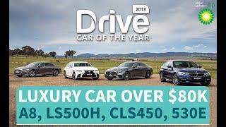 2018 Best Luxury Car Over $80k Audi A8, Lexus LS500h, Mercedes-Benz CLS450, BMW 530e