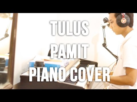 Tulus - Pamit Piano Cover