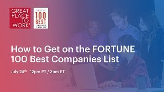 [WEBINAR] How to get on the FORTUNE 100 Best Companies List