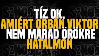10 ok, amiért Orbán Viktor nem marad örökre hatalmon - Sznobjektív [#14]