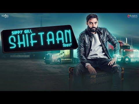Shiftaan - Sippy Gill Ft. Neetu Bhalla | Desi Routz | New Punjabi Songs 2017 | Siftaan | Saga Music