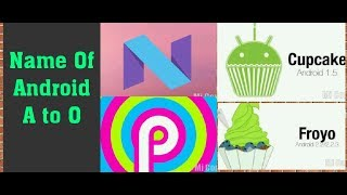 All Name of Android From A to P ?? !! Hindi
