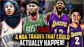 Top 4 NBA TRADES That Could Actually Happen THIS 2018 SEASON!
