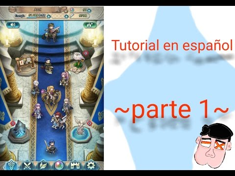 Fire emblem heroes ~ Tutorial en español ~ parte 1