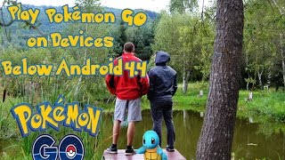 old method pokemon go apk for androids below 4 4  tested on unsupported jelly bean 4 1 4 2 4 3