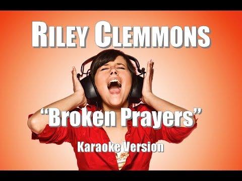 "Riley Clemmons ""Broken Prayers"" Karaoke Version"