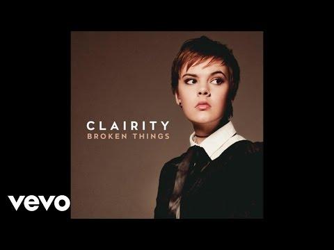 Clairity - Broken Things (Audio)