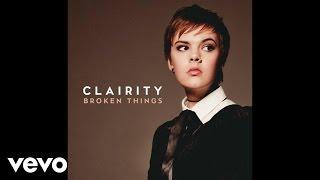 Clairity - Broken Things (Audio) YouTube Videos