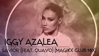 Iggy Azalea - Savior (feat. Quavo) (MAGIXX Club Mix)
