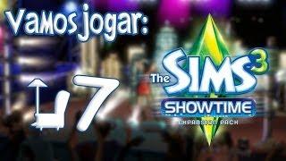 The Sims 3 Showtime Gameplay - Recomeçando Ep.7