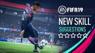 FIFA 19 | NEW SKILL MOVES Suggestions